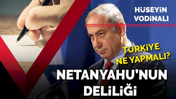 Netanyahu'nun deliliği