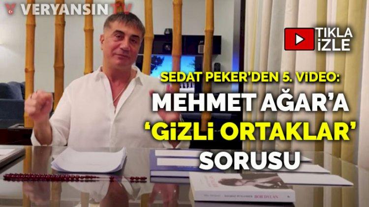 Sedat Peker'den 5. video: Mehmet Ağar'a 'gizli ortaklar' sorusu