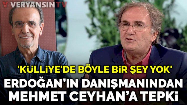 Erdoğan'ın danışmanından, Mehmet Ceyhan'a tepki!