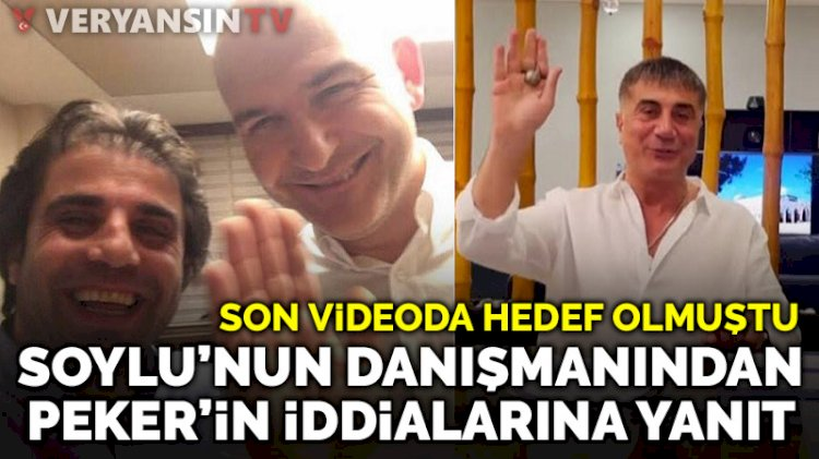 Süleyman Soylu'nun danışmanından Sedat Peker'in iddialarına yanıt