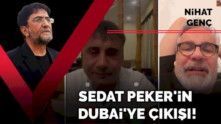 Sedat Peker'in Dubai'ye çıkışı!