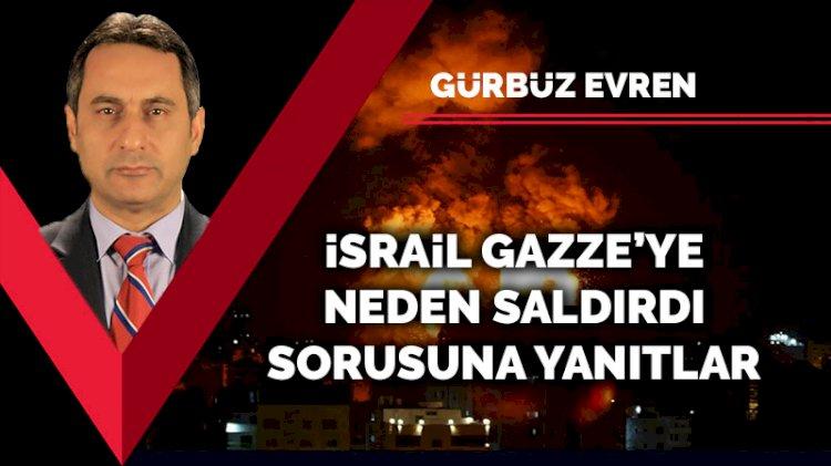 İsrail Gazze'ye neden saldırdı sorusuna yanıtlar