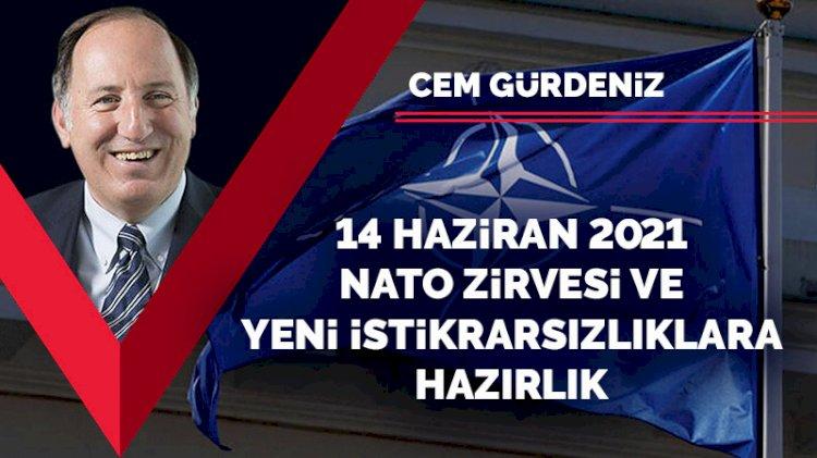 14 Haziran 2021 NATO Zirvesi ve yeni istikrarsızlıklara hazırlık