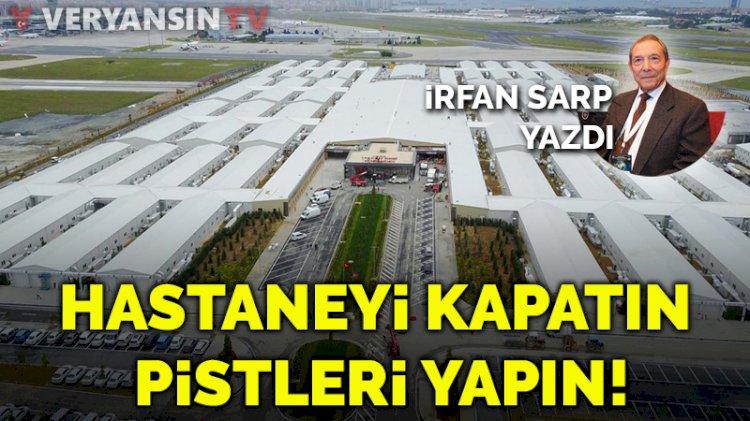 Atatürk Havalimanı'ndaki pandemi hastanesi kapatılsın