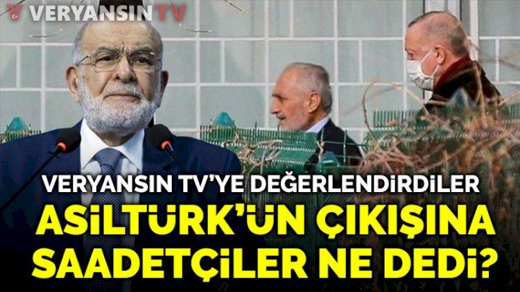 Saadet Partililer, Asiltürk'ün çıkışına ne dedi?