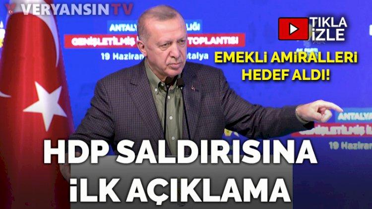 HDP saldırısına Erdoğan'dan ilk açıklama