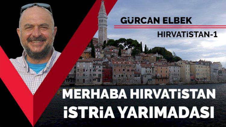 Merhaba Hırvatistan: İstria yarımadası