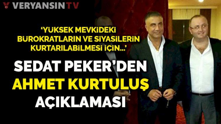 Sedat Peker'den Ahmet Kurtuluş açıklaması... 'Gündem çok karışacak'