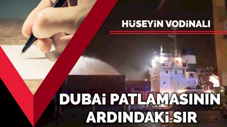 Dubai'deki patlamanın ardındaki sır