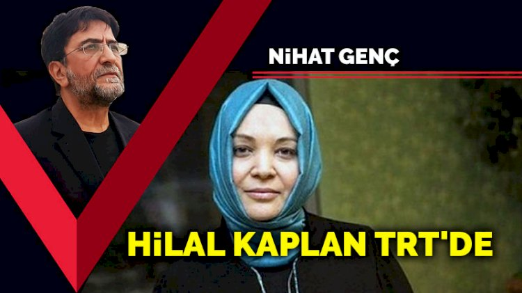Hilal Kaplan TRT'de