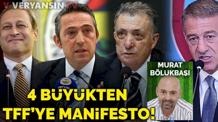4 büyükten TFF'ye manifesto!