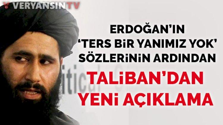 Erdoğan'ın 'ters bir yanımız yok' sözlerinin ardından Taliban'dan yeni açıklama