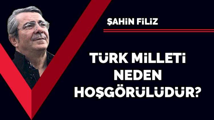 Türk Milleti neden hoşgörülüdür?