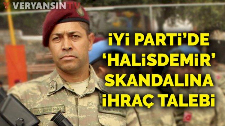 İYİ Parti'de 'Ömer Halisdemir' skandalı sonrası ihraç hamlesi