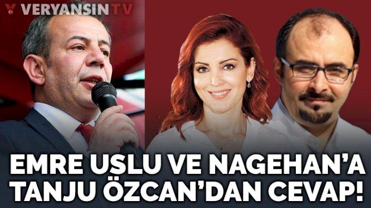 Tanju Özcan, Nagehan Alçı ve FETÖ'cü Emre Uslu'yu topa tuttu