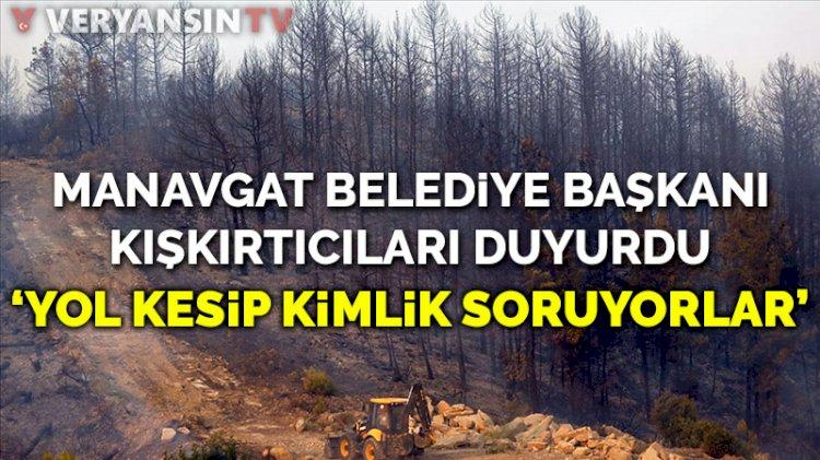 Manavgat Belediye Başkanı Sözen provokatörleri duyurdu