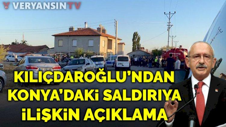 Kılıçdaroğlu'ndan Konya'daki katliamla ilgili açıklama