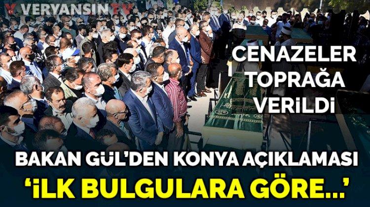 Bakan Gül'den Konya açıklaması: İlk bulgulara göre etnik bir yön yok