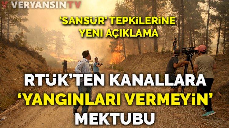 Kanallara 'yangınları vermeyin' mektubu yollamıştı... RTÜK'ten 'sansür' açıklaması