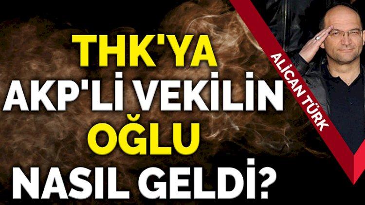 AKP'li vekilin oğlu THK şubesine nasıl başkan oldu?