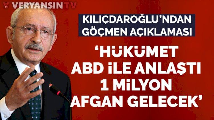 Kılıçdaroğlu'ndan Afgan iddiası: Hükümet ABD ile anlaştı 1 milyon Afgan gelecek