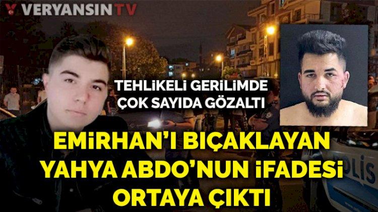 Altındağ'daki gerilimde çok sayıda gözaltı... Emirhan Yalçın'ı bıçaklayan Yahya Abdo'nun ifadesi ortaya çıktı
