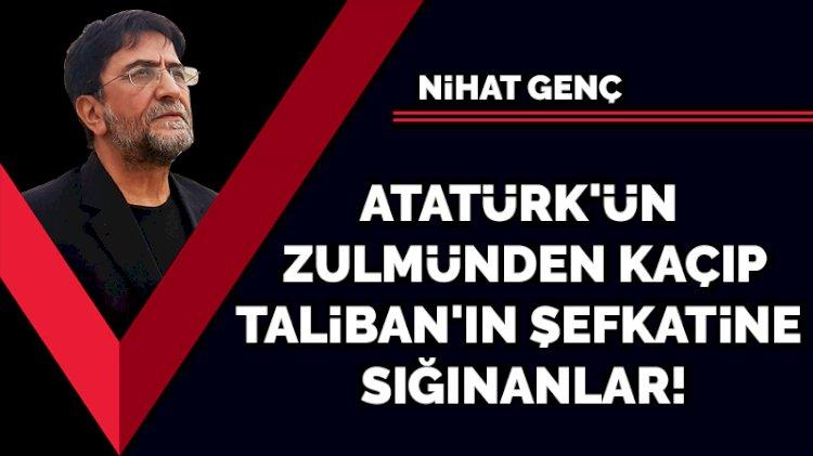 Atatürk'ün zulmünden kaçıp Taliban'ın şefkatine sığınanlar!
