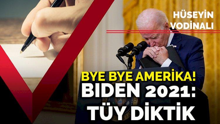 Bye bye Amerika! Biden 2021: Tüy diktik