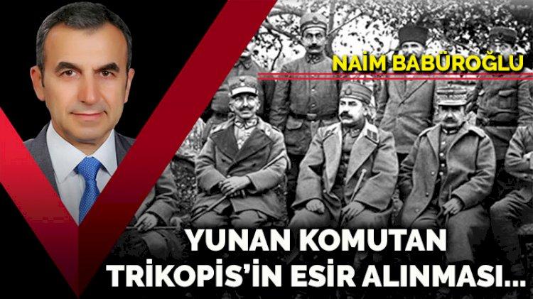 Yunan Komutan Trikopis'in esir alınması...