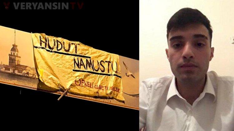 'Hudut namustu' pankartı açan gençten mesaj