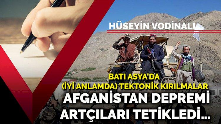 Afganistan depremi, artçıları tetikledi… Batı Asya'da (iyi anlamda) tektonik kırılmalar