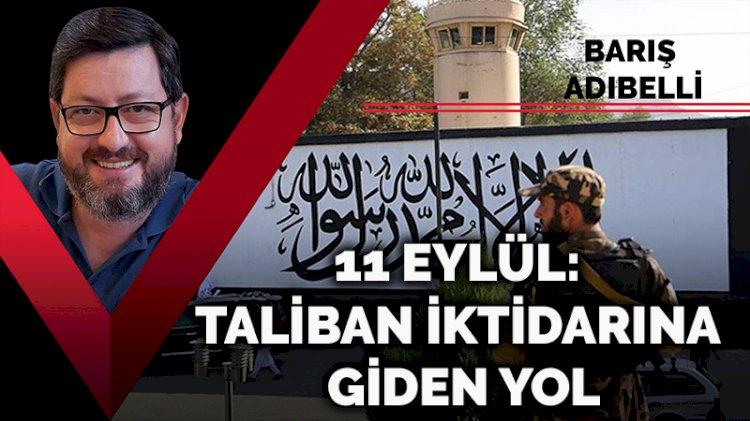 11 Eylül: Taliban iktidarına giden yol