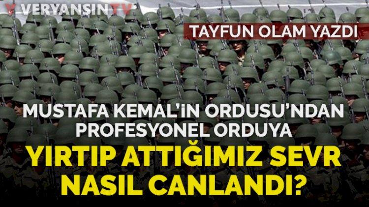 Mustafa Kemal'in ordusundan profesyonel orduya