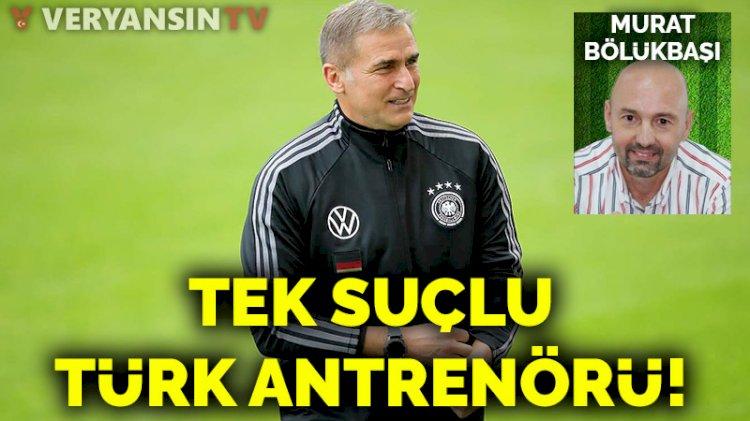 Tek Suçlu Türk Antrenörü!