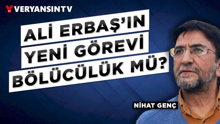Ali Erbaş'ın yeni görevi bölücülük mü? Nihat Genç - Kurt 68