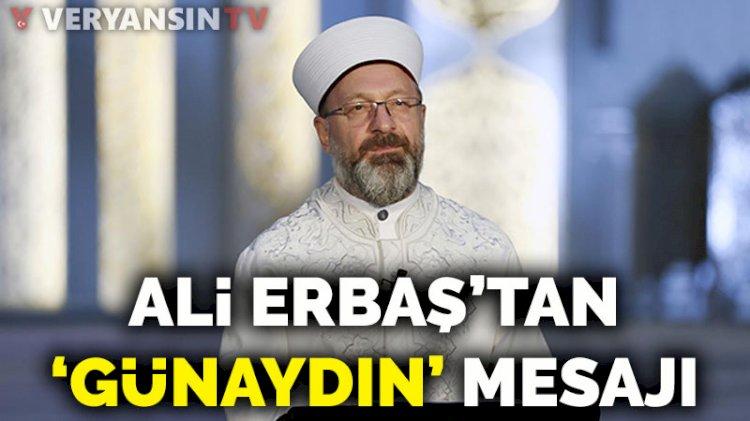 Ali Erbaş'tan 'günaydın' mesajı