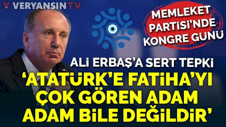 Memleket Partisi'nde kongre günü... Muharrem İnce'den 'adaylık' mesajı... Ali Erbaş'a sert sözler: Adam bile değil