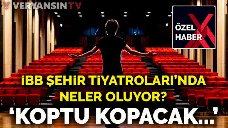 İstanbul Şehir Tiyatroları'nda neler oluyor? 'Koptu kopacak…'