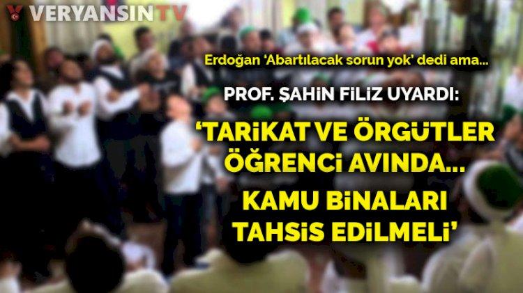 'Barınma' isyanı… Prof. Şahin Filiz uyardı: Tarikat ve örgütler öğrenci avında... Kamu binaları tahsis edilmeli