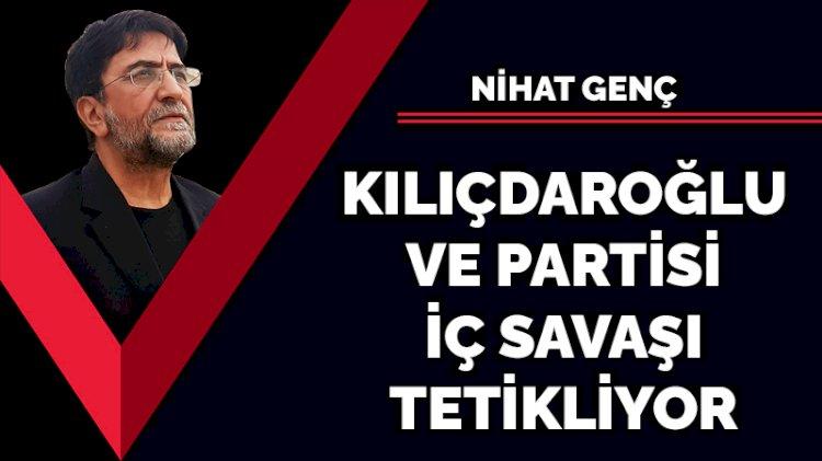 Kılıçdaroğlu ve partisi iç savaşı tetikliyor