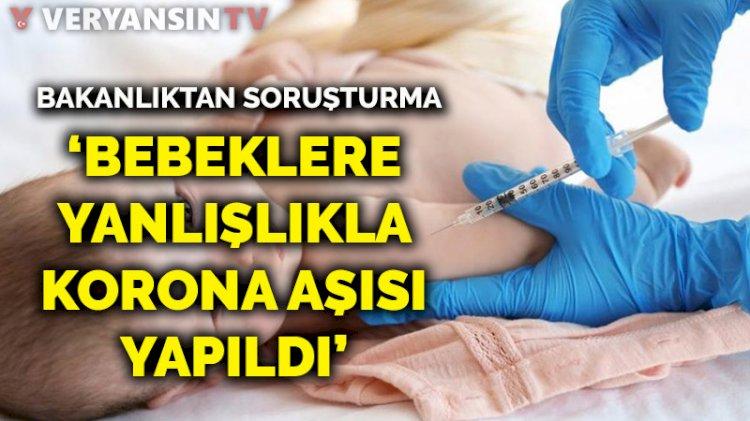 'Bebeklere yanlışlıkla korona aşısı yapıldı'... Bakanlıktan açıklama geldi