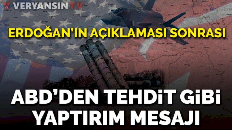 Erdoğan'ın S-400 mesajından sonra ABD'den tehdit gibi yaptırım çıkışı