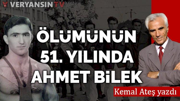 Ölümünün 51. yılında Ahmet Bilek